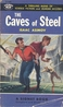 The caves of steel / Isaac Asimov. New York : New American Library, [1955, c1954]